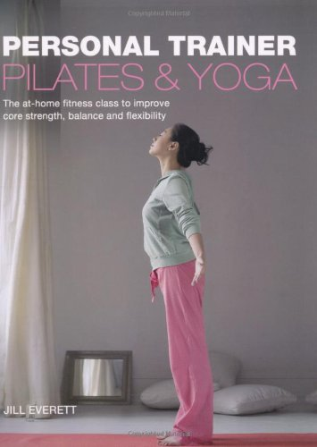Personal Trainer: Pilates & Yoga: The At-Home Fitness Class to Improve Core Strength, Balance and Flexibility pdf epub