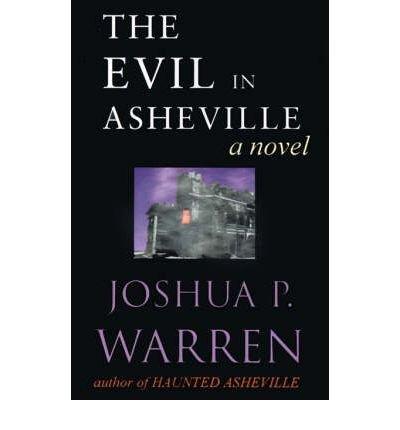 [ [ [ The Evil in Asheville [ THE EVIL IN ASHEVILLE ] By Warren, Joshua P ( Author )Sep-01-2000 Paperback ()