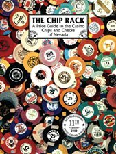 The Chip Rack 11th Edition - A Price Guide to the Casino Chips and Checks of Nevada