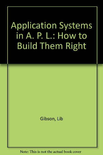 Application Systems in Apl: How to Build Them Right