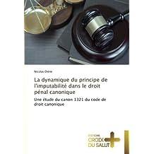 La dynamique du principe de l'imputabilité dans le droit pénal canonique: Une étude du canon 1321 du code de droit canonique