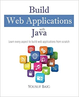 Build Web Applications with Java: Learn every aspect to build web