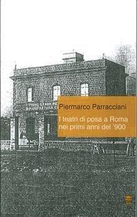 I Teatri di Posa a Roma nei Primi Anni del '900.