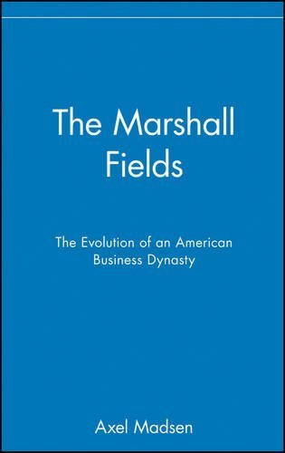 the-marshall-fields-the-evolution-of-an-american-business-dynasty-by-madsen-axel-1st-edition-2002-ha
