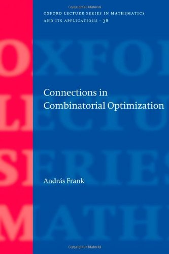 Connections in Combinatorial Optimization (Oxford Lecture Series in Mathematics and Its Applications)