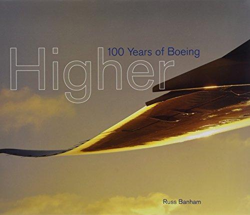 Higher: 100 Years of Boeing (Boeing Commercial Airplanes)