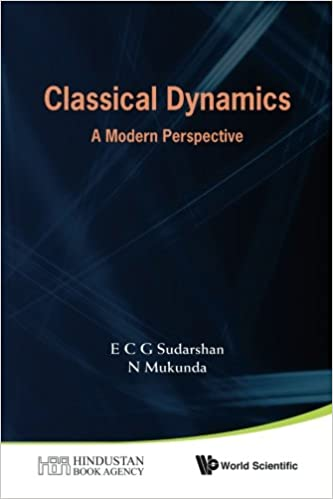 Classical Dynamics: A Modern Perspective: E C George Sudarshan, N