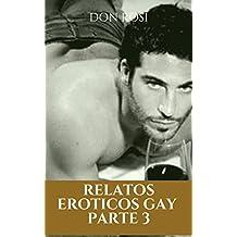 RELATOS EROTICOS GAY: PARTE 3 (1)