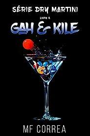 Gah & Kile (Série Dry Martini Livr