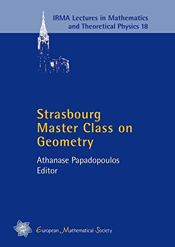 Strasbourg Master Class on Geometry (IRMA Lectures in Mathematics and Theoretical Physics, Vol. 18)