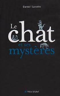 Le chat et ses mystères par Lacotte