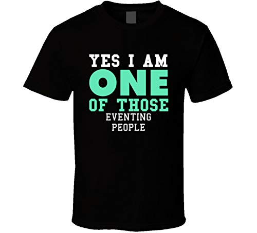 (Yes I am One of Those Eventing People Sports T Shirt L Black)
