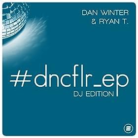 Dan Winter & Ryan T-#dncflr_ep (DJ Edition)