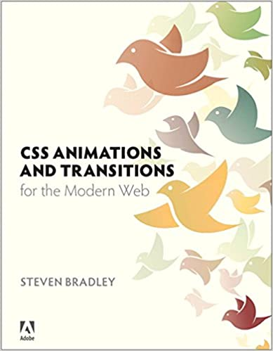 CSS Animations and Transitions for the Modern Web: Steven Bradley