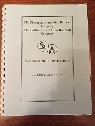 Passenger Train Consist Book Chesapeake & Ohio Railway and The Baltimore and Ohio Railroad for 1968 (Train Passenger Ohio)