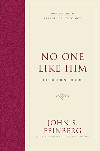 (No One Like Him (Hardcover): The Doctrine of God (Foundations of Evangelical Theology))