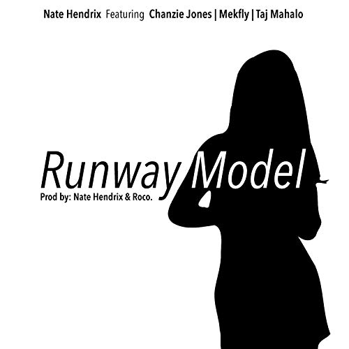 Runway Model (feat. Chanzie Jones, Mekfly & Taj Mahalo)