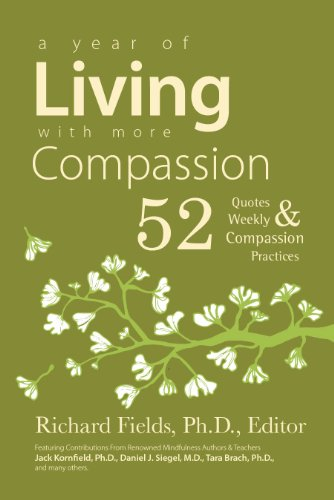 A Year of Living with more Compassion: 52 Quotes & Weekly Compassion Practices