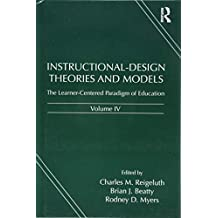 Instructional-Design Theories and Models, Volume IV: The Learner-Centered Paradigm of Education