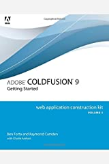 Adobe ColdFusion 9 Web Application Construction Kit: v. 1: Getting Started Paperback