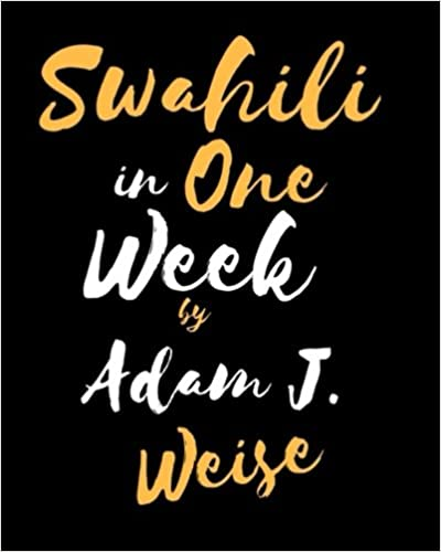 Amazon swahili in one week 9781539092490 adam j weise sayi amazon swahili in one week 9781539092490 adam j weise sayi michael books m4hsunfo