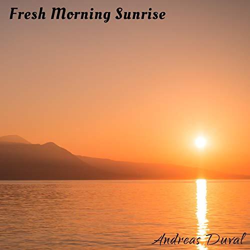 (Fresh Morning Sunrise)