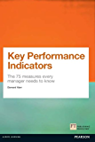 Key Performance Indicators (KPI): The 75 measures every manager needs to know (Financial Times Series)