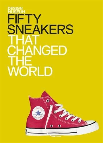 Fifty Sneakers That Changed The World (Design Museum Fifty)