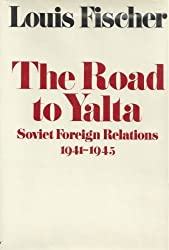The Road to Yalta, Soviet Foreign Relatons 1941-1945