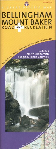 Bellingham/ Mount Baker, Washington Road & Recreation Map, 5th Edition (Great Pacific Recreation & Travel Maps) (Wa Map Bellingham Of)