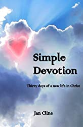 Simple Devotion: Thirty days of a new life in Christ