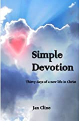 Simple Devotion: Thirty days of a new life in Christ Paperback