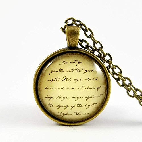 Dylan Thomas Quote Necklace Do Not Go Gentle