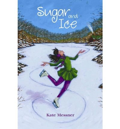Download [ Sugar and Ice[ SUGAR AND ICE ] By Messner, Kate ( Author )Dec-07-2010 Hardcover pdf