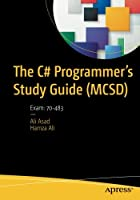The C# Programmer's Study Guide (MCSD): Exam: 70-483 Front Cover
