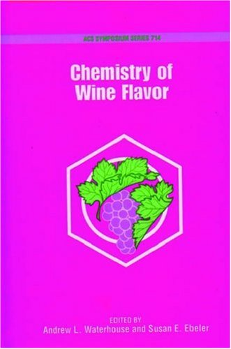 Chemistry of Wine Flavor (ACS Symposium Series, No. 714) by Andrew L. Waterhouse, Susan E. Ebeler