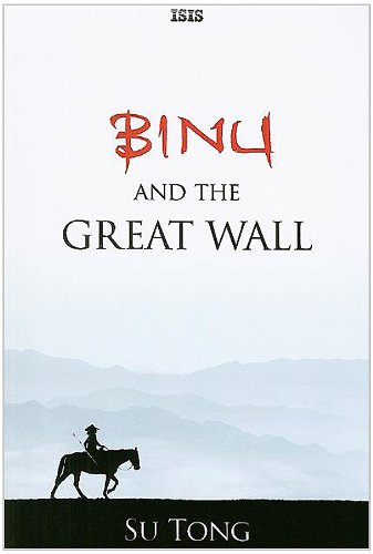 Binu and the Great Wall (Isis General Fiction)
