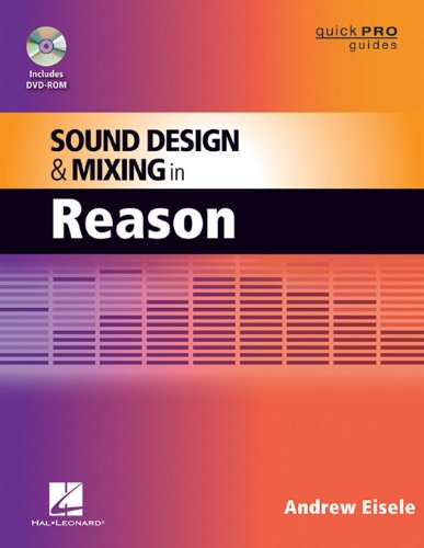 Sound Design and Mixing in Reason (Quick Pro Guides)