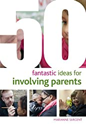 50 Fantastic ideas for Involving Parents (50 Fantastic Things)