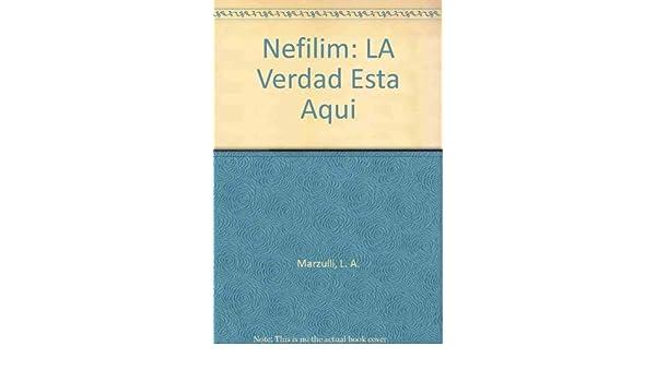Nefilim: LA Verdad Esta Aqui: Amazon.es: Marzulli, L. A.: Libros