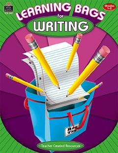 Lessons Using Learning Bags - Lessons Using Learning Bags for Writing, Grades 1-2 by Teacher Created Resources®