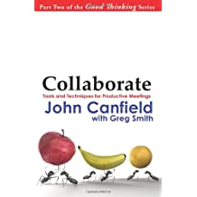 Collaborate: Tools and Techniques for Productive Meetings