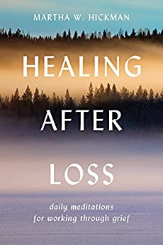 Healing After Loss: Daily Meditations For Working Through Grief by [Hickman, Martha W.]