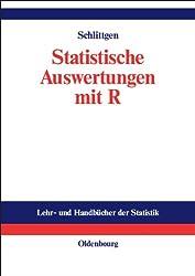 Statistische Auswertungen: Standardmethoden und Alternativen mit ihrer Durchführung in R