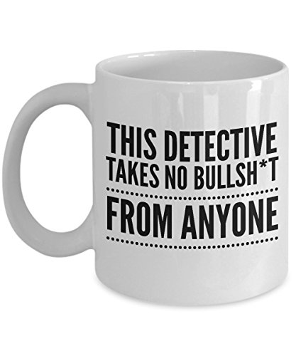 Takes no Bullsht from Anyone Detective Mug - Cool Coffee Cup