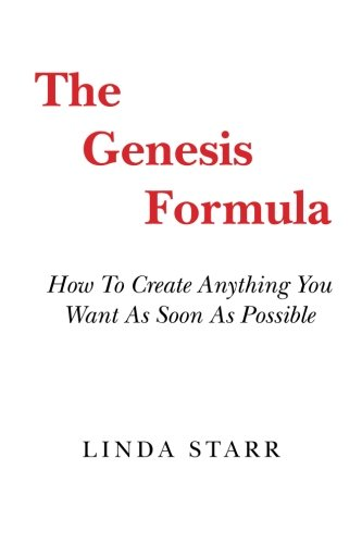 Read Online The Genesis Formula: How To Create Anything You Want As Soon As Possible PDF