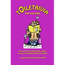 Toiletrivia - Pop Culture & Entertainment: The Only Trivia Book That Caters To Your Everyday Bathroom Needs