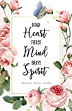 Kind Heart Fierce Mind Brave Spirit Moldova Travel Journal: Travel Planner, Includes To-Do Before Leaving, Categorized Packing List, Spending and Journaling for Experiences