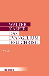 Walter Kasper - Gesammelte Schriften: Das Evangelium Jesu Christi