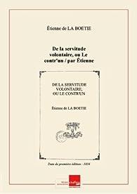 De la servitude volontaire, ou Le contr'un par Étienne de La Boétie